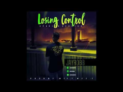 0 710 - Jayrobb - Losin' Control (Spanish Version)