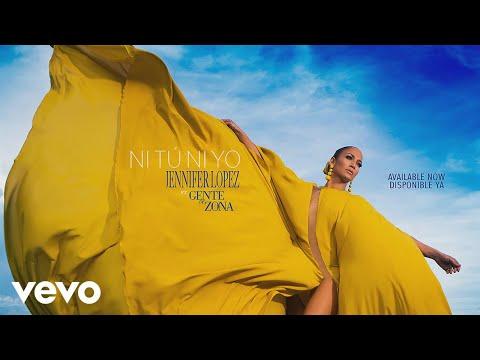 0 762 - Jennifer Lopez Ft. Gente de Zona – Ni Tú Ni Yo (Audio)