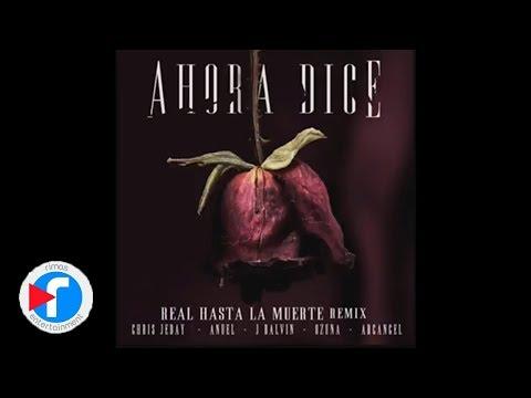 0 8 - Anuel AA Ft. J Balvin, Ozuna Y Arcángel – Ahora Dice (Real Hasta La Muerte Remix) (Preview)