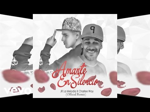 0 849 - JR La Melodia Feat Charlee Way - Amarte en Silencio Remix (Audio/Cover)