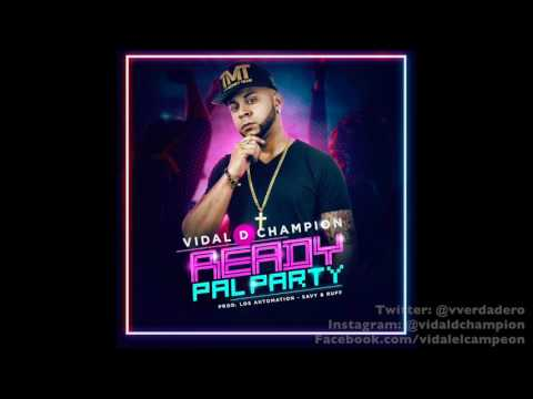 0 966 - Vidal D' Champion - Ready Pal Party