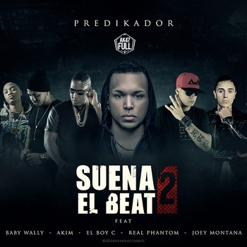 06avtgfdvsmw - Predikador Ft. Real Phantom, Joey Montana, Akim, El Boy C Y Baby Wally - Suena El Beat 2