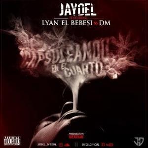 0BxHcdw - Jaydel Ft. Lyan y DM - Capsuleando En El Cuarto