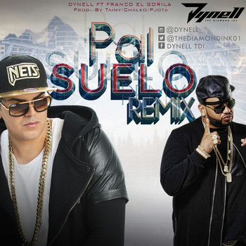 0fybyxoo8yxf - Dynell 'The Diamond Ink Ft. Franco 'El Gorila' - Pal Suelo (Official Remix)