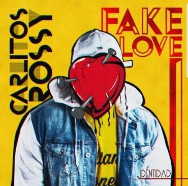 Carlitos Rossy – Fake Love