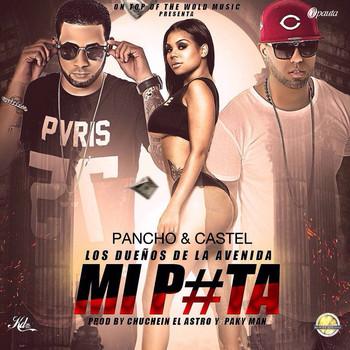 1dermh1kajiy - Pancho y Castel - Mi P#ta (Prod. by Chuchein y Paky Man)