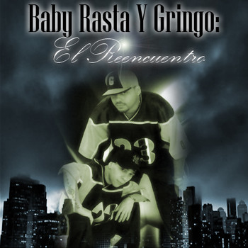 1e7nrj2o6yhb - Baby Rasta & Gringo - El Reencuentro (2008)