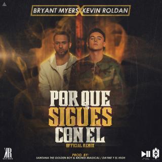 1j9eo3 - Bryant Myers Ft. Kevin Roldan - Por Qué Sigues Con Él (Official Remix)