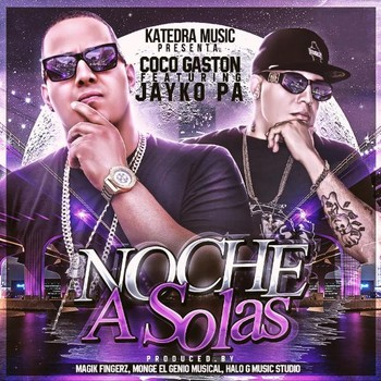 1kgkoa4v7lfk - Coco Gaston Ft. Jayko Pa - Noche A Solas
