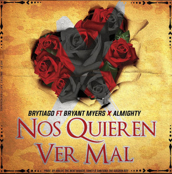 1nxy274m9ukv - Brytiago Ft. Bryant Myers, Almighty - Nos Quieren Ver Mal