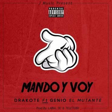 24xLqtx - Drakote Ft. Genio 'El Mutante' – Mando Y Voy