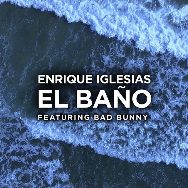 26165864 1457244467721952 1663854808802649266 n 1 - Enrique Iglesias Ft. Bad Bunny – El Baño