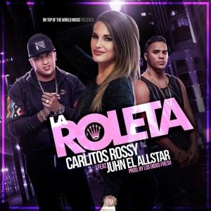 3akyyEf - Carlitos Rossy Ft. Juhn El Allstar - La Roleta