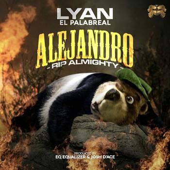 3x3j82qb5eda - Lyan 'El Palabreal' - Alejandro (RIP Almighty)