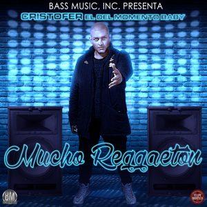 4RGXwT1 - Cristofer El Del Momento Baby - Mucho Reggeaton