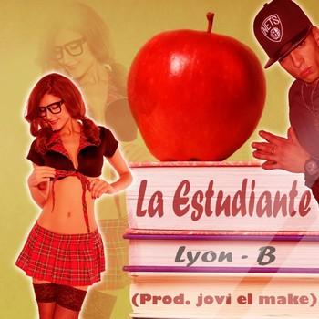 4daguxqq9y5e - Lyon B - La Estudiante (Prod. By Jovi El Make) (Control Urbano)