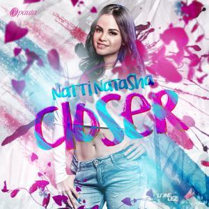 57461a8137c83 - Natti Natasha – Closer