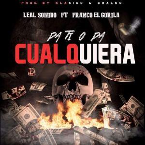 574b3ecac7c37 - Leal Sonido Ft. Franco 'El Gorila' – Pa' Ti O Pa' Cualquiera