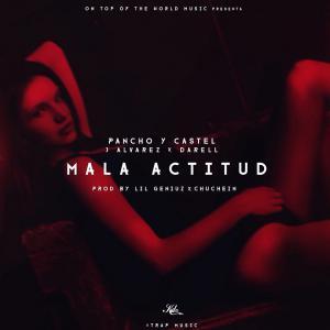 575cd583cdf7b - Pancho & Castel Ft. J Alvarez Y Darell – Mala Actitud