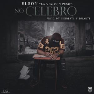 5763793141207 - Elson 'La Voz Con Peso' – No Celebro