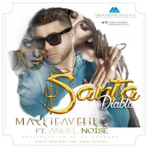5765a37d433fd - Mackieavelico Ft. Angel Noise – Santa Diabla