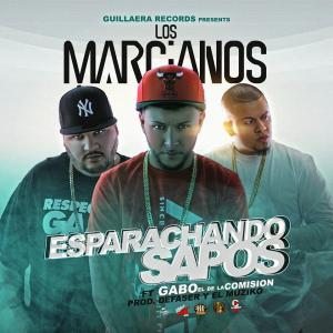 578bafc119e36 - Los Marcianos Ft. Gabo 'El De La Comision' – Esparachando Sapos