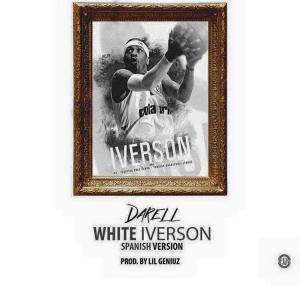 57a651e8682cf - Darell – White Iverson (Spanish Remix)