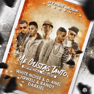 57af7c8412603 - White Noise & D-Anel Ft. Jowell & Randy, Darkiel - Me Gustas Tanto (Official Remix)