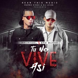 57f445d4c682d - Arcángel & Bad Bunny – Tu No Vive Así (feat. Mambo Kingz & DJ Luian) – Single iTunes Plus AAC M4A 2016