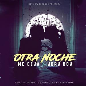 57f7ef27c6524 - MC Ceja Ft. Jory Boy – Otra Noche