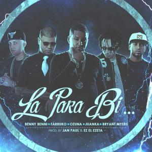 582e7e2255ac9 - Benny Benni – La para Bi (feat. Farruko, Ozuna, Juanka & Bryant Myers) – Single iTunes Plus AAC M4A 2016