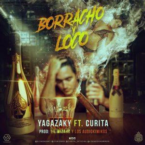 63W36ws - Yaga 'El Yagazaky' Ft. Curita - Borracho Y Loco