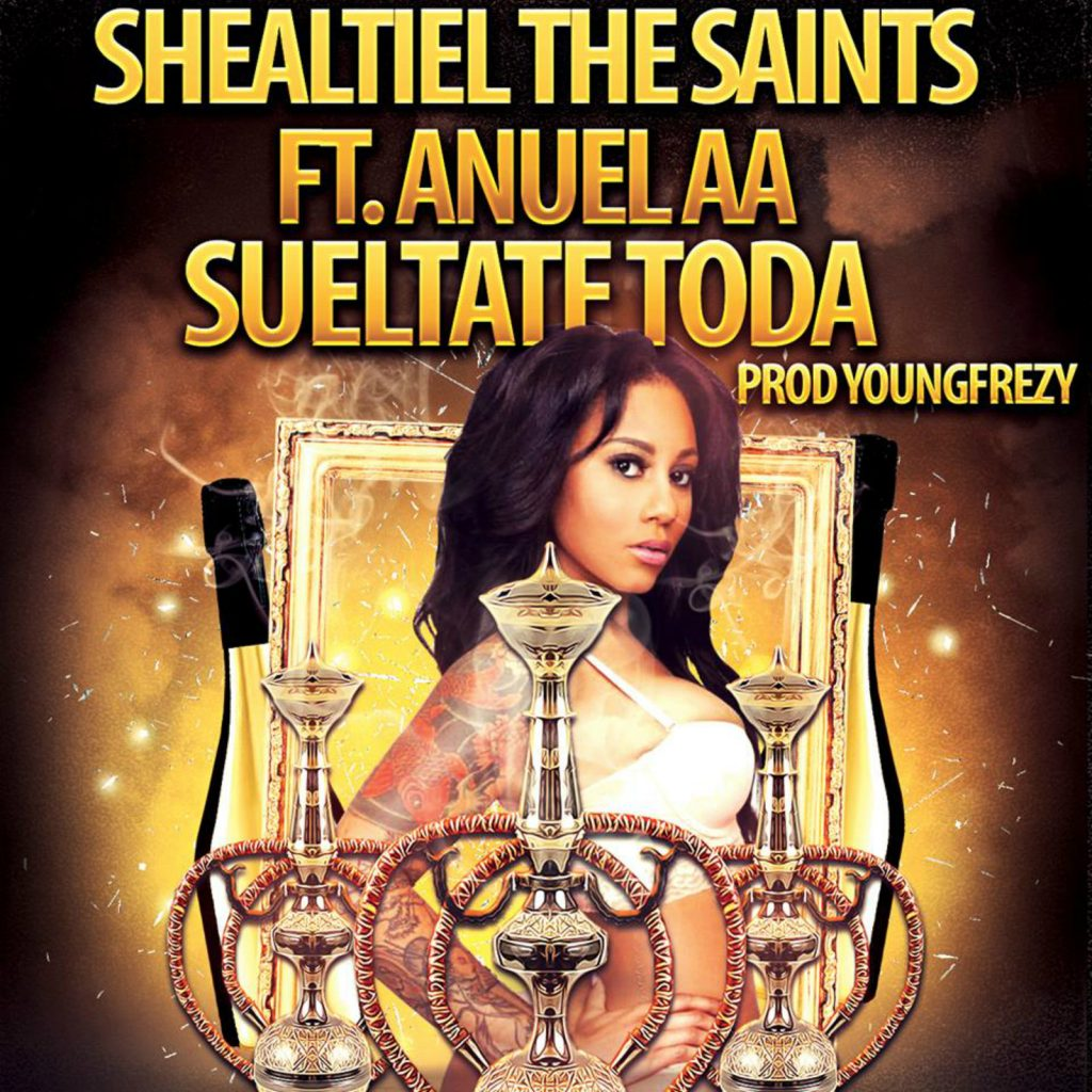 63e646c04f02eb1d8a9ae27c91f011175e4a32bf 10 - Shealtiel The Saints Feat Anuel AA – Sueltate Toda (Prod YoungFrezy)