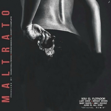 63e646c04f02eb1d8a9ae27c91f011175e4a32bf 5 - Sou El Flotador Ft. Lary Over, Bryant Myers, Baby Rasta, Miky Woodz Y Juhn – Maltrato (Official Remix)