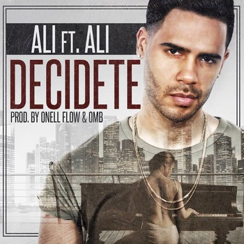63vua5wfofdh - Ali – Decidete (Prod. By Onell Flow, OMB & Xound)