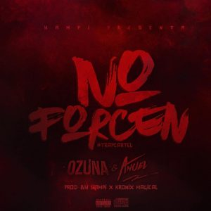 6w19pMs - Ozuna Ft. Anuel AA - No Forcen (Official Remix)