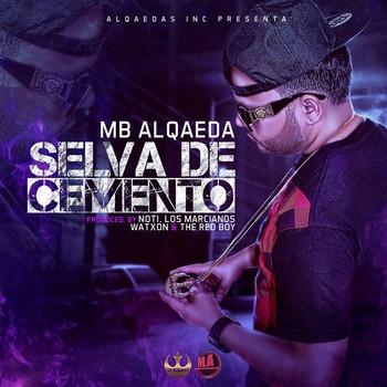 768vgk8ofps1 - MB Alqaeda - Selva De Cemento (Prod. By Noti, Los Marcianos, Watxon & The Red Boy)