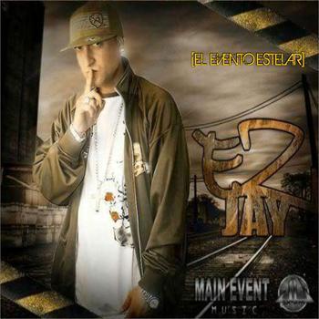 7I3Ok9Y - Ez Jay - El Evento Estelar (The Mixtape) (2016)