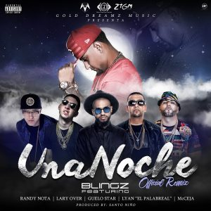 7TUGsvz - Blingz Ft. Randy Nota Loca, Lary Over, Guelo Star, Lyan El Palabreal Y MC Ceja - Una Noche (Official Remix)