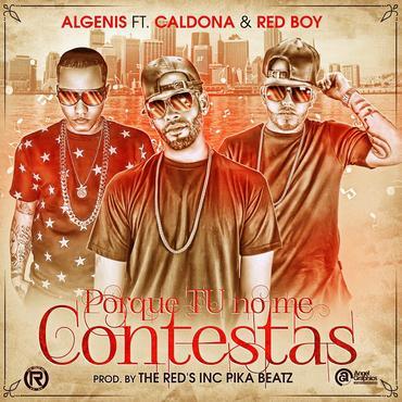 7de7Cey - Algenis Ft. Caldona & Red Boy - Porque Tu No Me Contestas