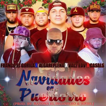 7l5et4s - Franco El Gorila Ft. Algareplena, Val2 El De Las Voces & Casals - Navidades En Puertorro