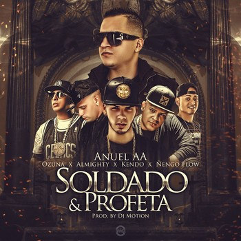7red4nl7iotn - Anuel AA Ft. Ozuna, Almighty, Kendo Kaponi Y Ñengo Flow - Soldado Y Profeta (Mix. By DJ Motion)