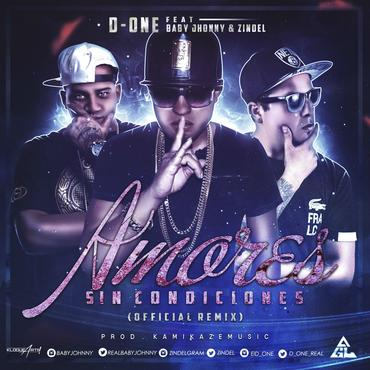 85vnuWh - D One Ft. Baby Johnny & Zindel - Amores Sin Condiciones (Official Remix)