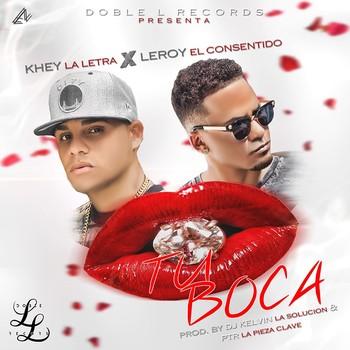 8b8utm26y98l - Khey 'La Letra' Ft. Leroy – Tu Boca
