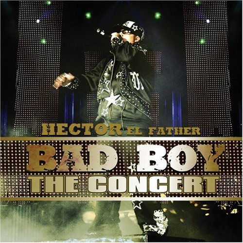 8qJk4uK - Hector El Father - Bad Boy The Concert (2007)