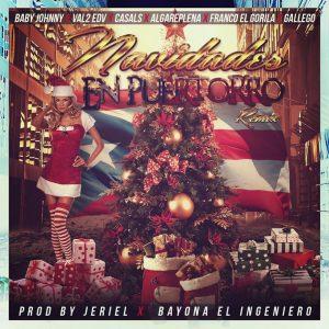 9Z16m3M - Baby Johnny, Val2 EDV, Casals, Algareplena, Franco El Gorila Y Gallego - Navidades En Puertorro (Official Remix)