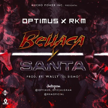 9jejlxss0w9l - Optimus Ft. RKM - Bellaca y Santa (Prod. By Wally El Sismo)