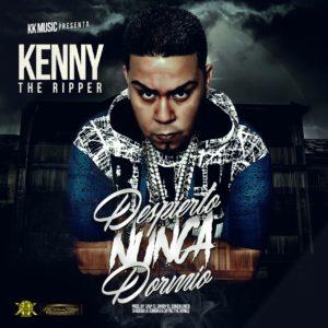 9ykF73m - Kenny The Ripper - Despierto Nunca Dormio