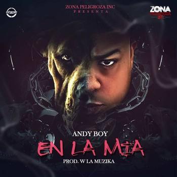 9zouwm8dafrs - Andy Boy - En La Mia (Desahogo) (Prod. By Wicho La Muzika)