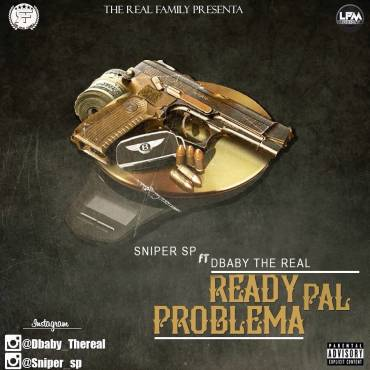 AOkhuVJ - Sniper SP Ft. DBaby 'The Real' – Ready Pal Problema